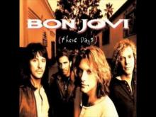 Embedded thumbnail for These days - Bon Jovi