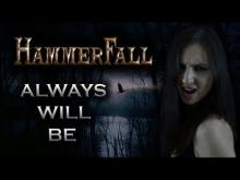Embedded thumbnail for HAMMERFAL  – Always Will Be [Cover by ANAHATA]